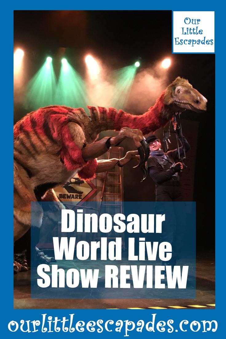 dinosaur world live show REVIEW