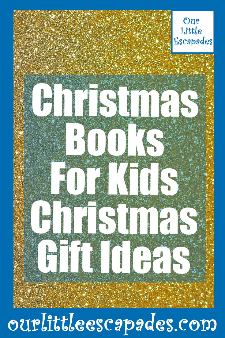 Christmas Books For Kids - Christmas Gift Ideas - Our Little Escapades