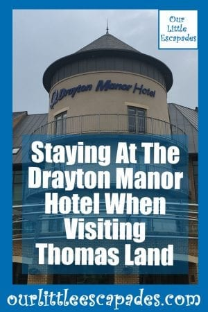 Staying At The Drayton Manor Hotel When Visiting Thomas Land