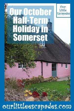 Our October Half-Term Holiday in Somerset